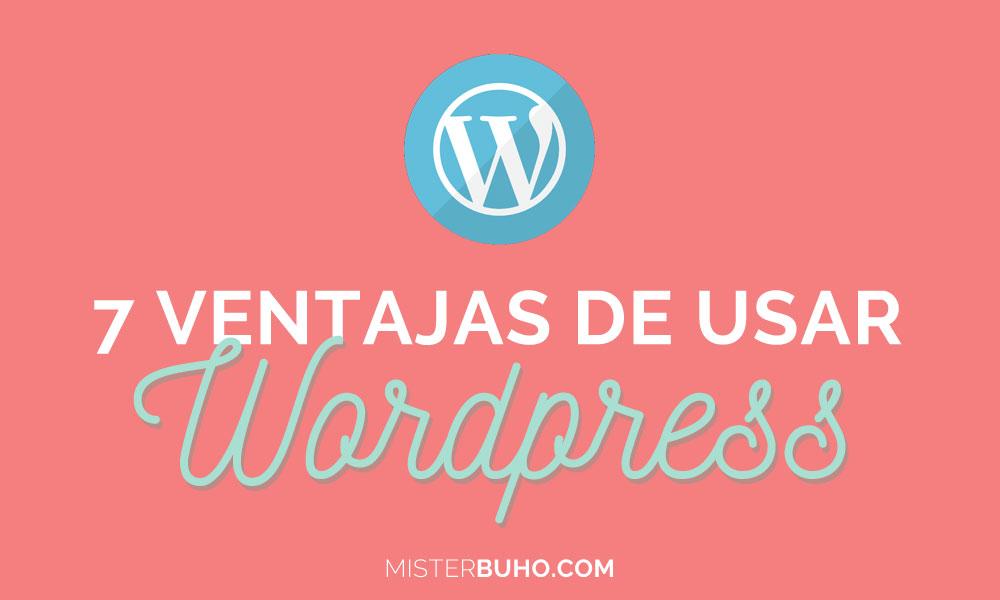 7 ventajas de usar WordPress para tu web