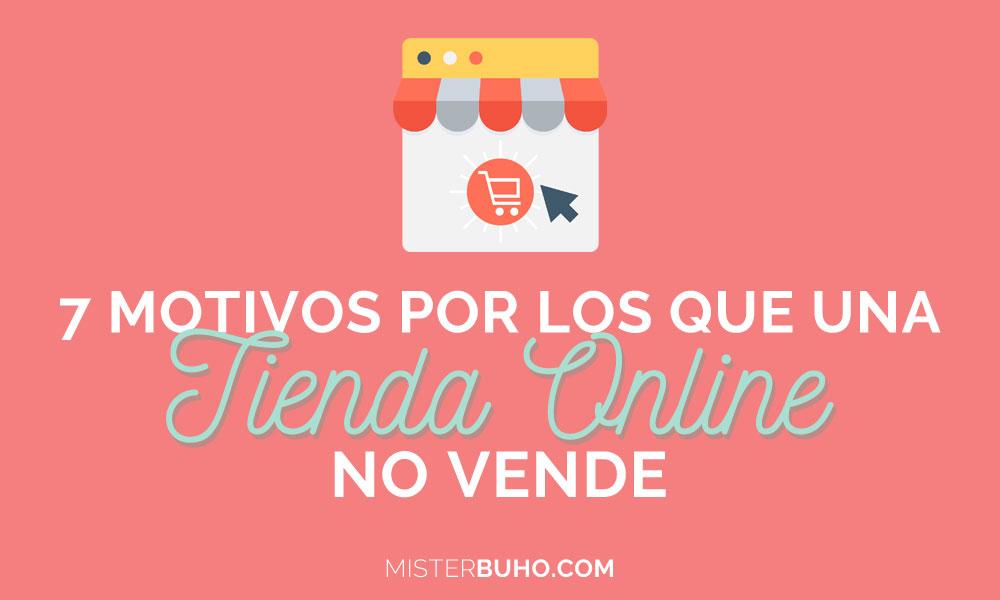 7 motivos por los que una tienda online no vende