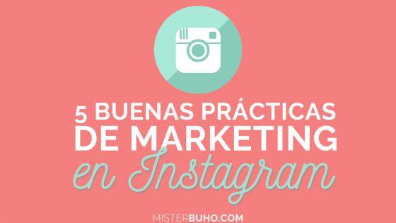 5 buenas prácticas de marketing en Instagram