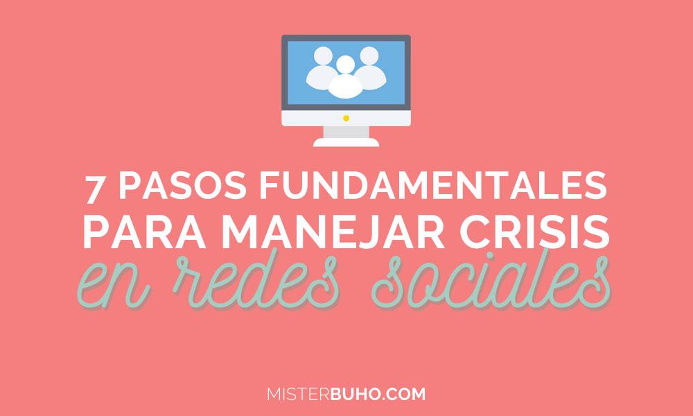 7 pasos fundamentales para manejar crisis en redes sociales