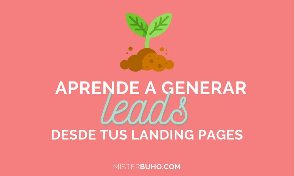Aprende a generar leads desde tus landing pages