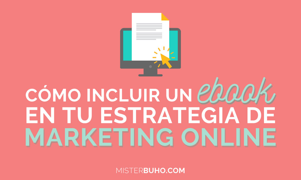 Cómo incluir un e-Book en tu estrategia de marketing online