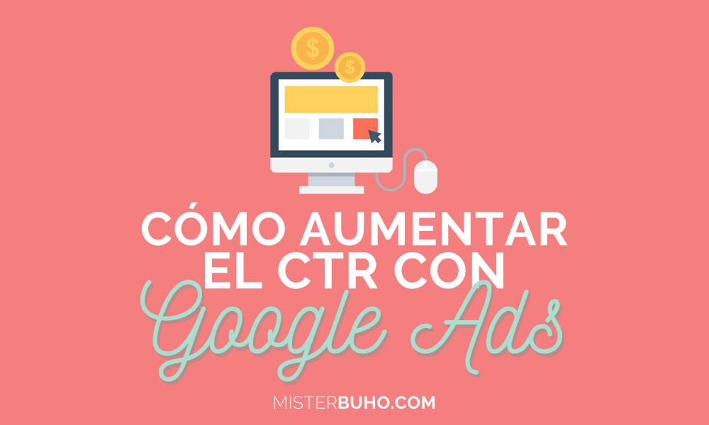 Cómo aumentar el CTR con Google Ads