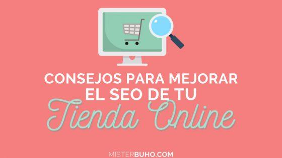 Consejos para mejorar el SEO de tu tienda online