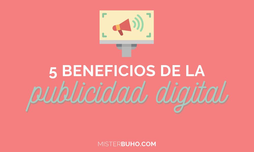 5 beneficios de la publicidad digital