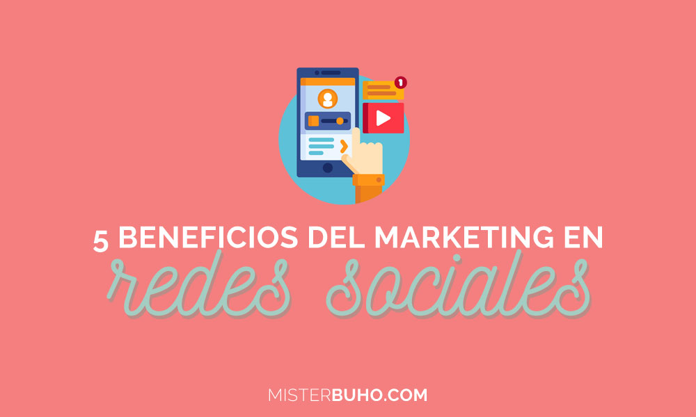 5 beneficios del marketing en redes sociales