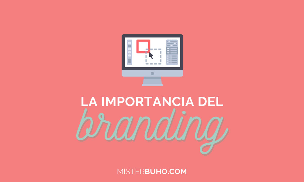 La importancia del branding en marketing