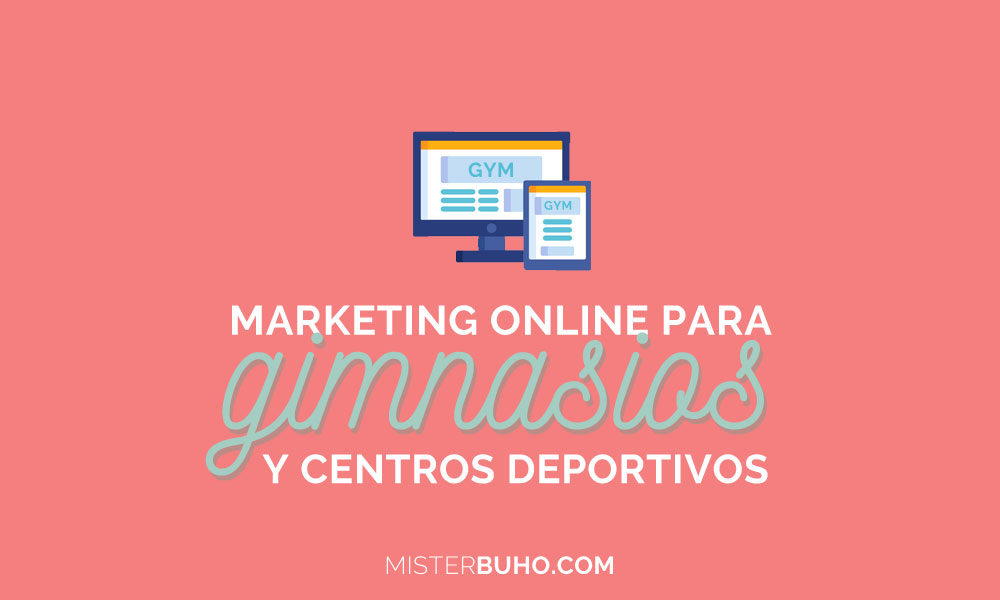 Marketing online para gimnasios y centros deportivos