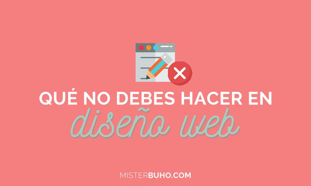 Que NO debes hacer en diseño web