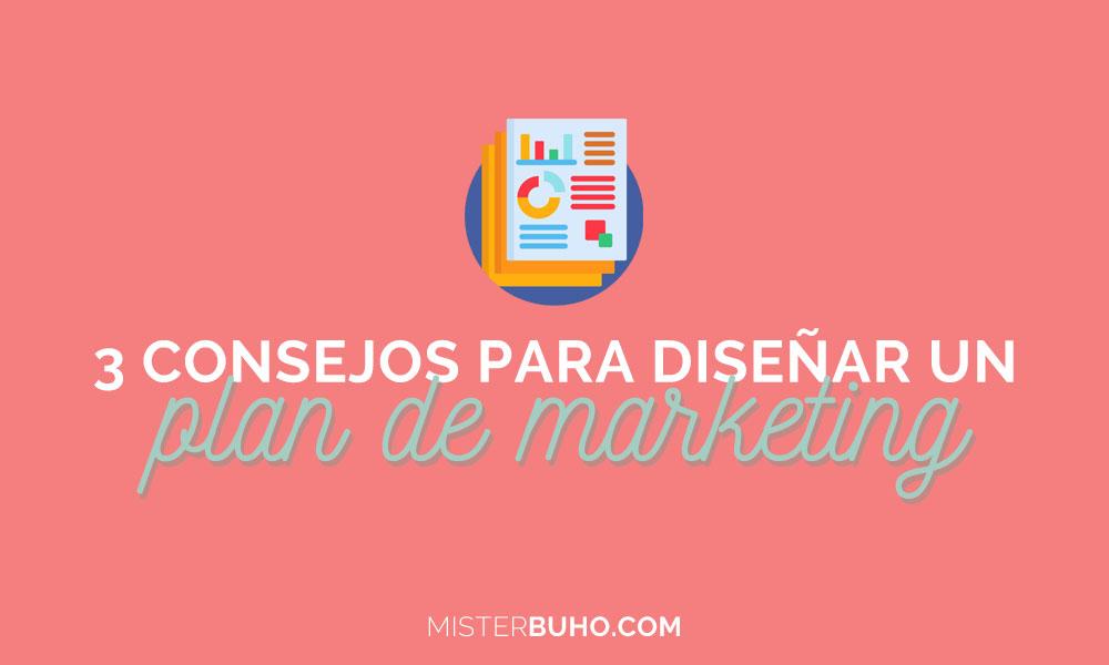3 consejos para diseñar un plan de marketing