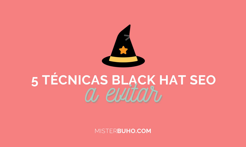 5 técnicas Black Hat SEO a evitar