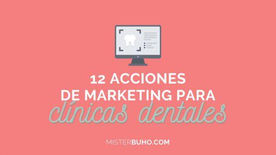 12 acciones de marketing para clínicas dentales