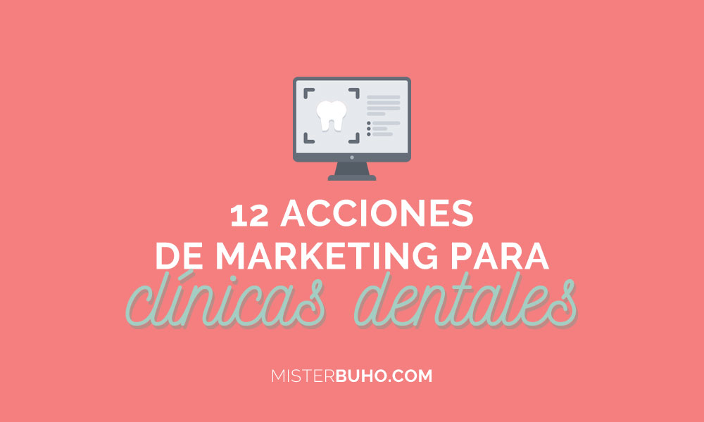 12 acciones de marketing para clínicas dentales
