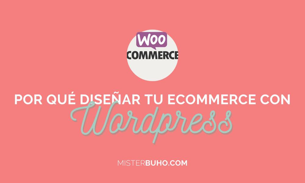 Por qué diseñar tu ecommerce con WordPress
