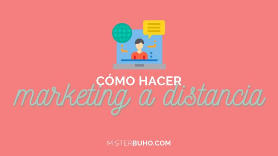 Cómo hacer marketing a distancia