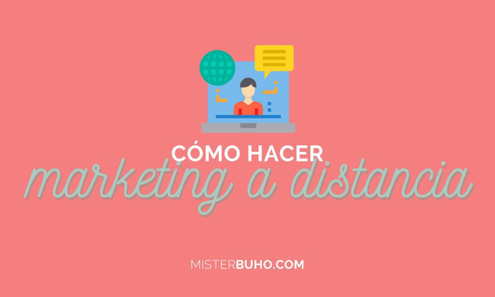 Cómo hacer marketing a distancia