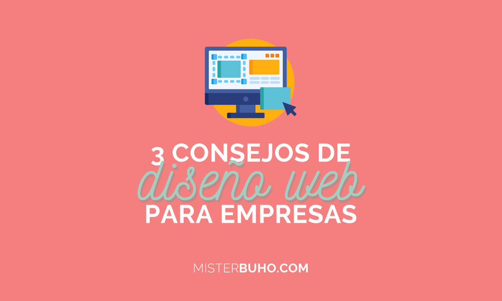 3 consejos de diseño web para empresas