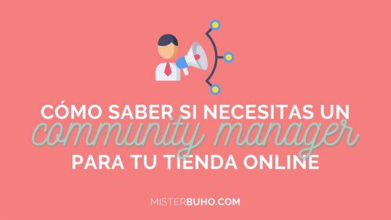 Cómo saber si necesitas un community manager para tu tienda online