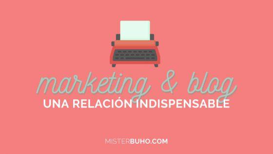 Marketing y blog una relación indispensable