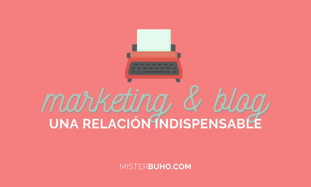 Marketing y blog una relación indispensable