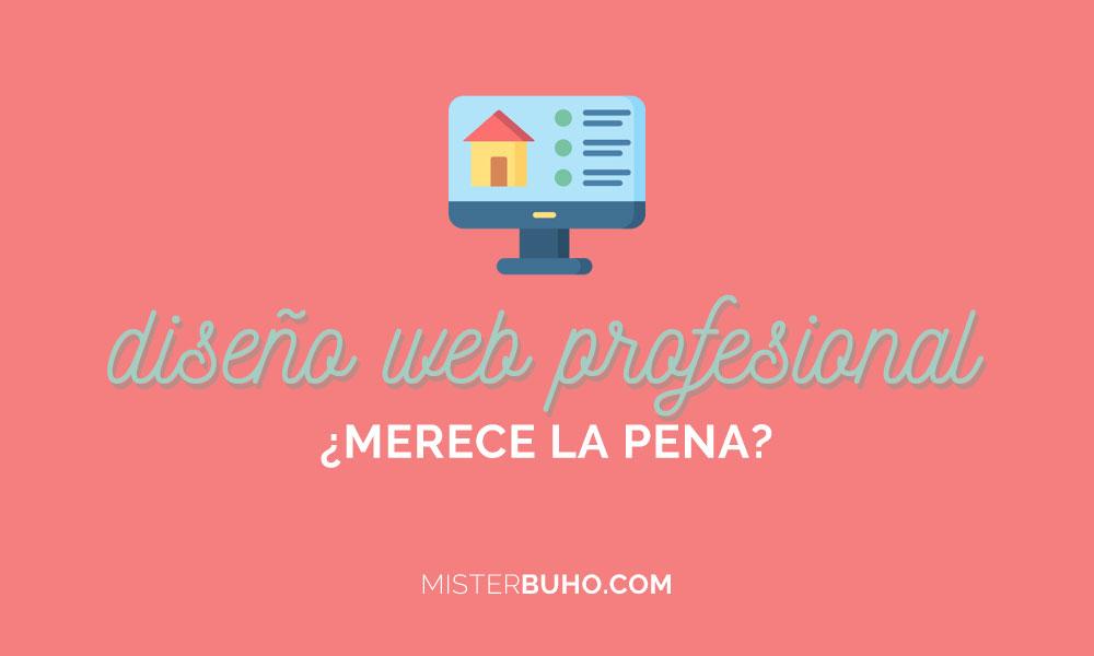 Diseño web profesional: ¿Por qué merece la pena?