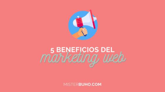 5 beneficios del marketing web