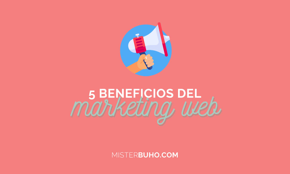 5 beneficios del marketing web