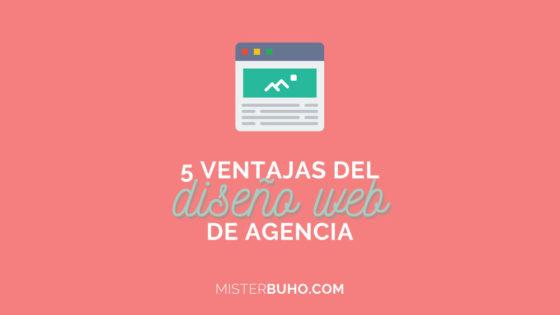 5 ventajas del diseño web de agencia